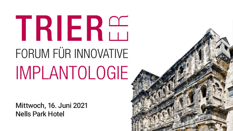 Trierer Forum für Innovative Implantologie am 16. Juni