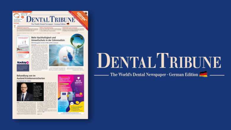 Die <em>Dental Tribune Deutschland 7/2021</em> ist erschienen